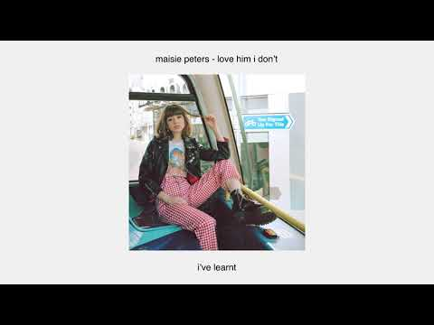Maisie Peters - Love Him I Don't