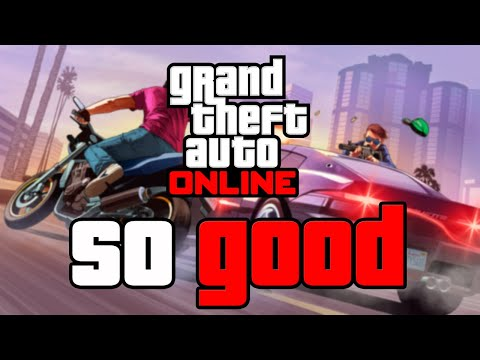 Why GTA Online is so Good
