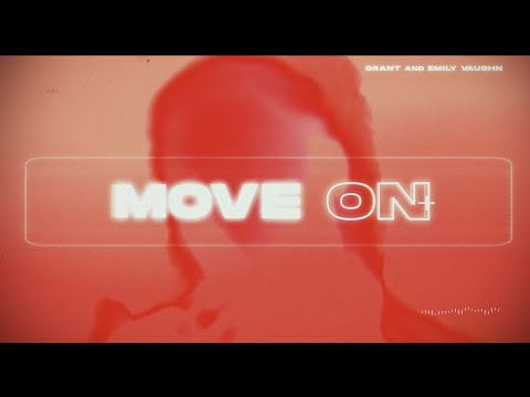 Grant & Emily Vaughn - Move On [Official Lyric Video]