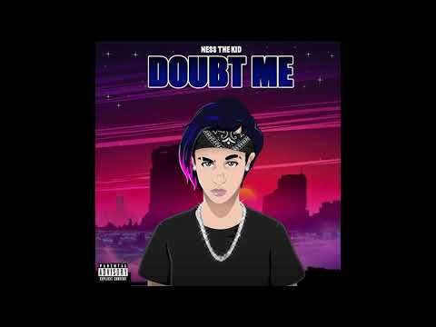 Ness The Kid - Doubt Me (Official Audio)