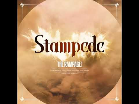 THE RAMPAGE from EXILE TRIBE / Stampede