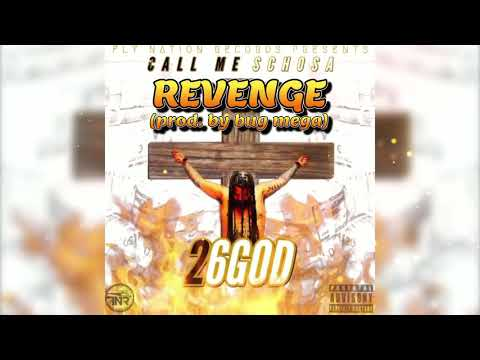 Call Me Schosa - Revenge (Official Audio) prod. by Bug Mega [ Fly Nation Records ]