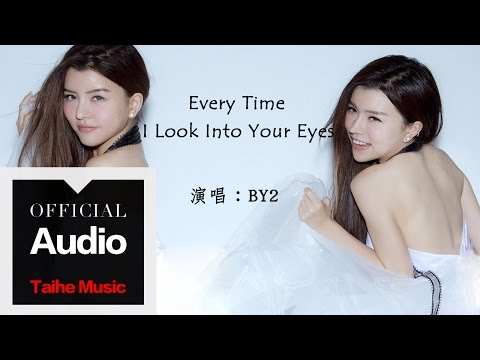 By2【Every Time I Look Into Your Eyes】官方歌詞版 MV