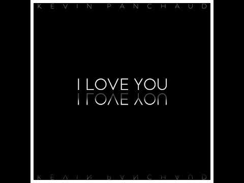 Kevin Panchaud - I Love You (Official Audio)