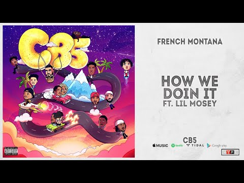"""French Montana - """"How We Doin It"""" Ft. Lil Mosey (CB5)"""