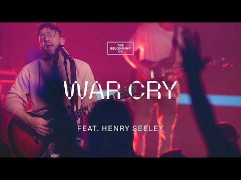 War Cry (feat. Henry Seeley) // The Belonging Co