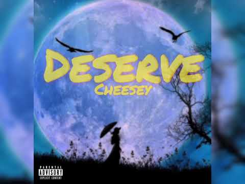 Cheesey - Deserve   official audio   prod. by Cold Melody